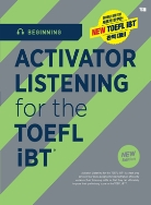 ACTIVATOR LISTENING for the TOEFL iBT®  Beginning (2019 개정판) (정답해설, QR코드, CD 1장/ 무료 MP3