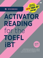 ACTIVATOR READING for the TOEFL iBT®  Beginning (2019 개정판) (정답해설, QR코드/ 무료 MP3)