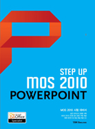 Step Up MOS 2010 PowerPoint